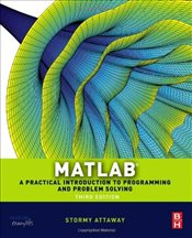 Matlab 3e : A Practical Introduction to Programming and Problem Solving - Attaway, Stormy