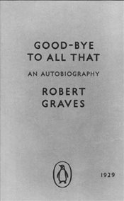 Good-bye to All That : An Autobiography  - Graves, Robert