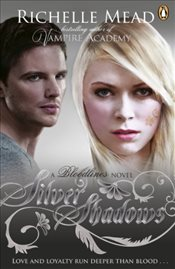 Bloodlines : Silver Shadows - Mead, Richelle