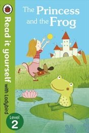 Princess and the Frog : Read It Yourself With Ladybird : Level 2 - Ladybird,