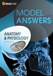Anatomy & Physiology Model Answers - Greenwood, Tracey