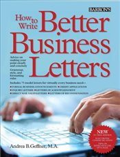 How to Write Better Business Letters 5e - Geffner, Andrea B.