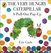Very Hungry Caterpillar : A Pull-Out Pop-Up - Carle, Eric