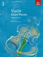 Violin Exam Pieces 2012-2015 Grade 3  - Collective,