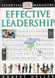Effective Leadership : Essential Managers - Heller, Robert