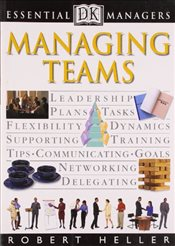 Essential Managers : Managing Teams - Heller, Robert