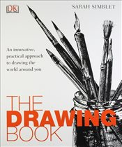 Drawing Book : An Innovative, Practical Approach To Drawing The World Around You - Simblet, Sarah