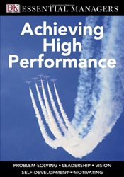 Achieving High Performance : Essential Managers - Bourne, Pippa