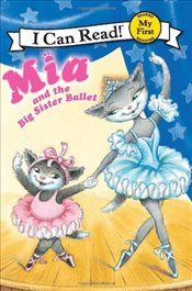 Mia and the Big Sister Ballet (I Can Read - Shared My First Reading) - Farley, Robin
