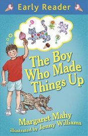 Boy Who Made Things Up - Mahy, Margaret