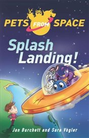 Pets from Space 1 : Splash Landing - Burchett, Jan
