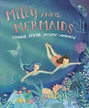 Milly and the Mermaids - Smith, Maudie