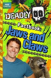 Deadly Factbook 6 : Jaws and Claws - Backshall, Steve