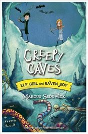 Creepy Caves : Raven Boy and Elf Girl 6  - Sedgwick, Marcus