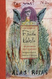 Diary of Frida Kahlo : An Intimate Self-Portrait - Lowe, Sarah M.