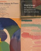 Word & Image : Art, Books and Design from the National Art Library - Bryant, Julius