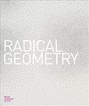 Radical Geometry : Latin American Abstract Expressionism - Perez-Barriero, Gabriel