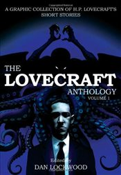 Lovecraft Anthology, Volume I: A Graphic Collection of H. P. Lovecrafts Short Stories - Lovecraft, Howard Phillips