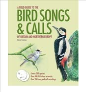 Field Guide to the Bird Songs and Calls of Britain and Northern Europe - Farrow, Dave