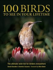 100 Birds to See in Your Lifetime - Chandler, David