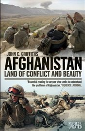 Afghanistan : Land of Conflict and Beauty - Griffiths, John C.