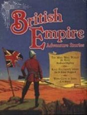 British Empire Adventure Stories: Three Stirring Tales Of Heroism From The Age Of Empire - Kipling, Rudyard