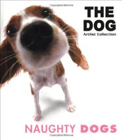 Naughty Dogs : Dog Series - Collective,