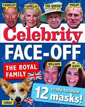 Celebrity Face-off : The Royals : 12 Ready-to-wear Masks of the Royal Family - Collective,