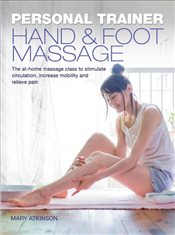 Personal Trainer : Hand & Foot Massage - Atkinson, Mary