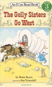 Golly Sisters Go West (I Can Read - Level 3) - Byars, Betsy Cromer