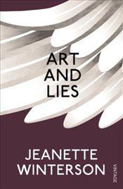 Art & Lies : A Piece for Three Voices and a Bawd - Winterson, Jeanette