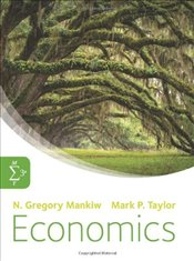 Economics 3e   (Principles of Microeconomics & Principles of Macroeconomics One Volume) - Mankiw, Gregory N.