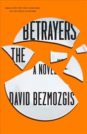 Betrayers - Bezmozgis, David