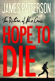 Hope to Die (Alex Cross Novels) - Patterson, James