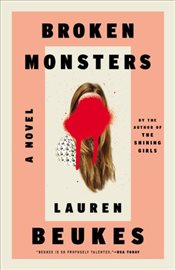 Broken Monsters - Beukes, Lauren