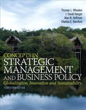 Concepts in Strategic Management and Business Policy - Wheelen, Thomas L.