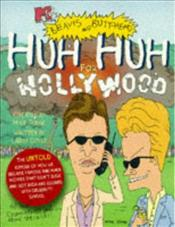 Beavis and Butt-Heads Huh Huh for Hollywood    - Doyle, Larry