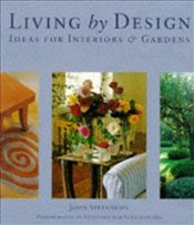 Living by Design : A Country House and Garden - STEFANIDIS, JOHN