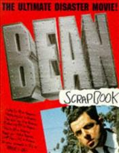 Bean : The Ultimate Disaster Movie -Scrapbook - Atkinson, Rowan