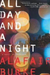 All Day and a Night : A Novel of Suspense  - Burke, Alafair