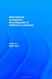 International Companion Encyclopedia of Childrens Literature - Hunt, Peter