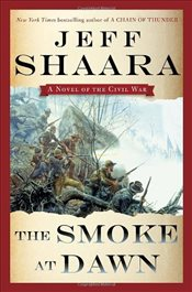 Smoke at Dawn : A Novel of the Civil War - Shaara, Jeff
