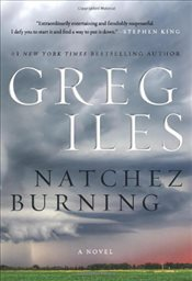 Natchez Burning  - Iles, Greg