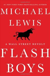 Flash Boys : A Wall Street Revolt - Lewis, Michael