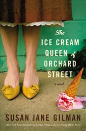Ice Cream Queen of Orchard Street : A Novel - Gilman, Susan Jane