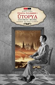 Ütopya Üçlemesi I : Ütopya : Timeless World Classic  - More, Thomas