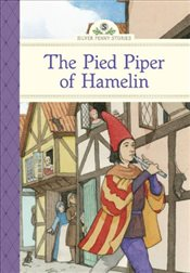 Pied Piper of Hamelin : Silver Penny Stories - Collective,