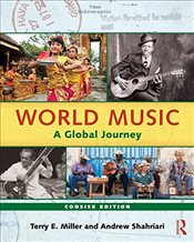 World Music Concise Edition : A Global Journey - Miller, Terry E.