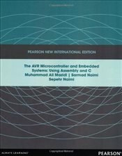 AVR Microcontroller and Embedded Systems : Using Assembly and C - Mazidi, Muhammad Ali