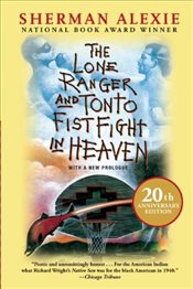 Lone Ranger and Tonto Fistfight in Heaven - Alexie, Sherman